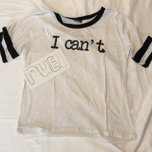 """Rue 21 """"I can't"""" T-shirt"""